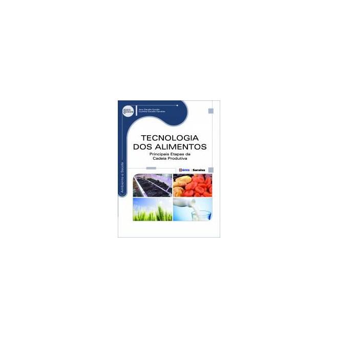 Livro Tecnologia dos Alimentos: Principais Etapas da Cadeia Produtiva - Carelle