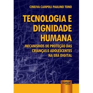 Livro - Tecnologia e Dignidade Humana - Tono - Juruá