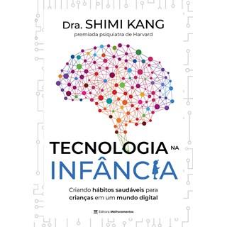 Livro Tecnologia na Infância - Kang - Melhoramentos - Pré-Venda