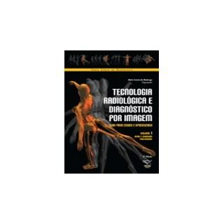 Livro - Tecnologia Radiológica e Diagnóstico por Imagem - Guia para Ensino e Aprendizado - Nobrega