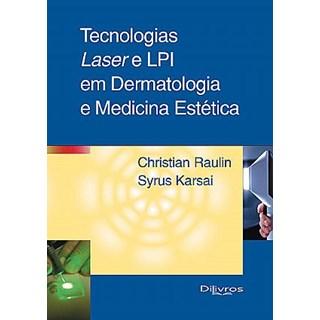 Livro - Tecnologias Laser e LIP em Dermatologia e Medicina Estética - Raulin