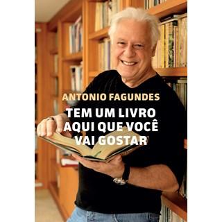 Livro Tem um Livro Aqui Que Você Vai Gostar - Antônio Fagundes - Sextante