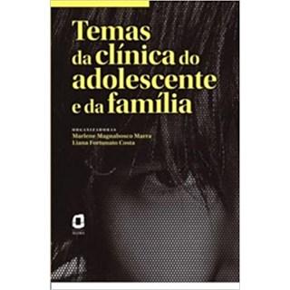 Livro - Temas da Clínica do Adolescente e da Família - Marra - Ágora