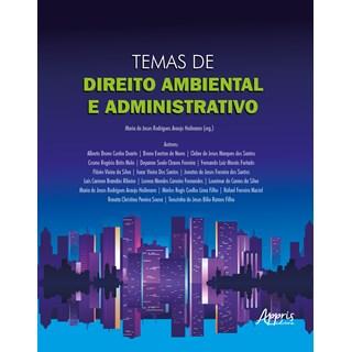 Livro Temas de Direito Ambiental e Administrativo - Heilmann - Appris
