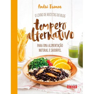 Livro - Tempero alternativo - O livro de receitas do blog para uma alimentação natural e saudável