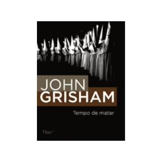 Livro - Tempo De Matar - John Grisham