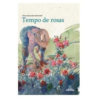 Livro - Tempo de Rosas - Martinelli - Positivo