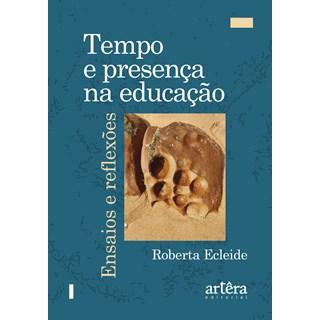 Livro - Tempo e Presença na Educação: Ensaios e Reflexões - Ecleide