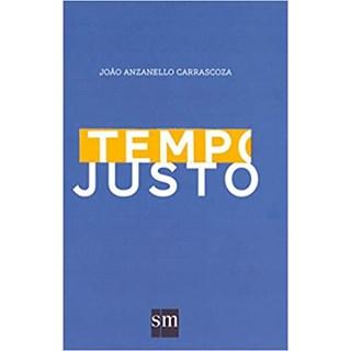 Livro -Tempo Justo - Carrascoza - Edições Sm