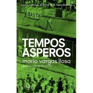 Livro Tempos ásperos - Llosa - Alfaguara