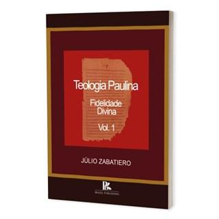 Livro - Teologia Paulina - Zabatiero - Brazil Publishing