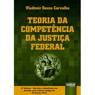 Livro - Teoria da Competência da Justiça Federal - Carvalho - Juruá