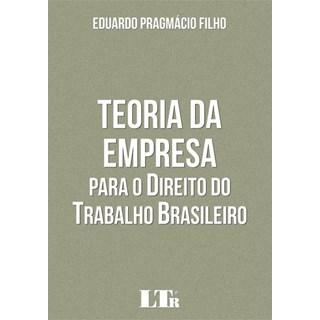 Livro - TEORIA DA EMPRESALivro - Teoria da Empresa para o Direito do Trabalho Brasileiro - EduardoPARA O DIREITO DO TRABALHO BRASILEIRO