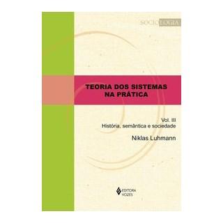 Livro - Teoria dos sistemas na prática vol. III - Luhmann 1º edição