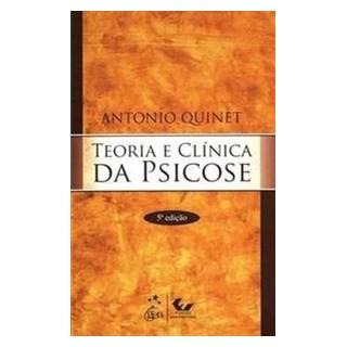 Livro - Teoria e Clínica da Psicose - Quinet