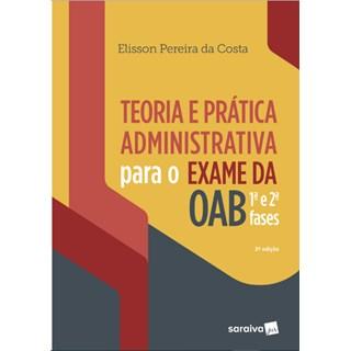 Livro - Teoria e Prática Administrativa Para OAB 1ª e 2ª Fases - Costa