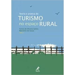 Livro - Teoria e Prática do Turismo no Espaço Rural - Santos