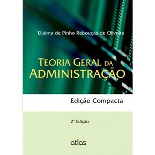 Livro - Teoria Geral da Administração (Edição Compacta) - Oliveira