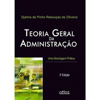 Livro - Teoria Geral da Administração: Uma Abordagem Prática - Oliveira