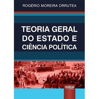 Livro - Teoria Geral do Estado e Ciência Política - Orrutea - Juruá