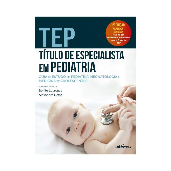 Livro - TEP - Título de Especialista em Pediatria - Guia de Estudos em Pediatria, Neonatologia e Medicina de Adolescentes - Lourenço