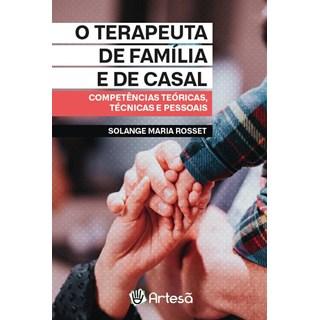 Livro Terapeuta de Família e de Casal - Rosset - Artesã