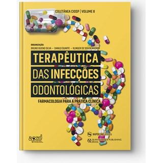 Livro - Terapêutica Das Infecções Odontológicas - Silva - Napoleão