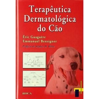 Livro - Terapêutica Dermatológica do Cão - Guaguère ***