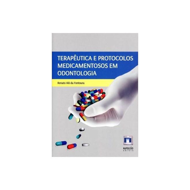 Livro - Terapêutica e Protocolos Medicamentosos em Odontologia - Fontoura