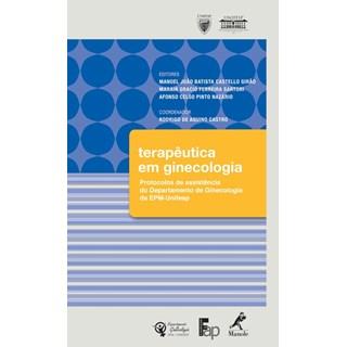 Livro - Terapêutica em Ginecologia - Protocolos de Assistência do Departamento de Ginecologia da EPM-Unifesp - Girão