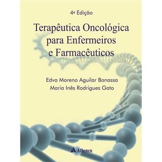Livro - Terapêutica Oncológica para Enfermeiros e Farmacêuticos - Edva Bonassa