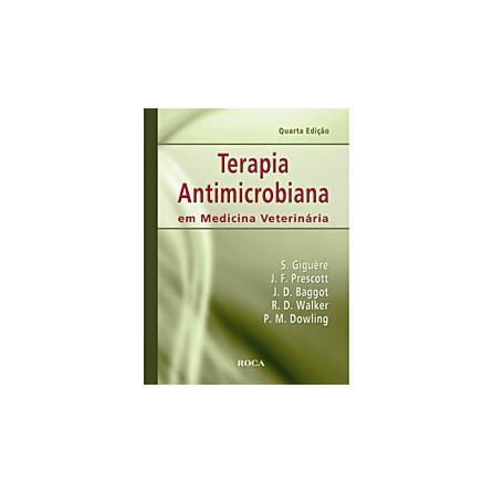 Livro - Terapia Antimicrobiana em Medicina Veterinária - Giguère