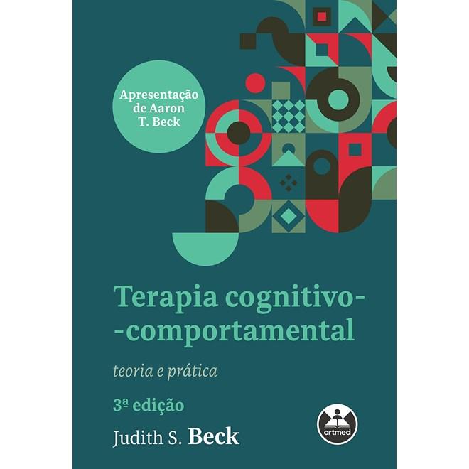 Livro Terapia Cognitiva-Comportamental: Teoria e Prática - Beck - Artmed