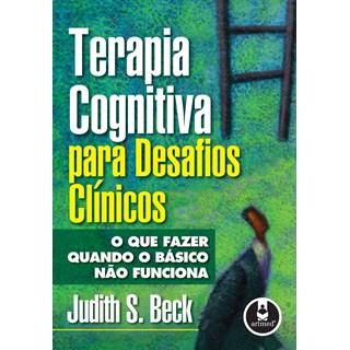 Livro - Terapia Cognitiva para Desafios Clínicos - Beck