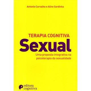 Livro - Terapia Cognitiva Sexual: Uma Proposta Integrativa na Psicoterapia da Sexualidade - Carvalho