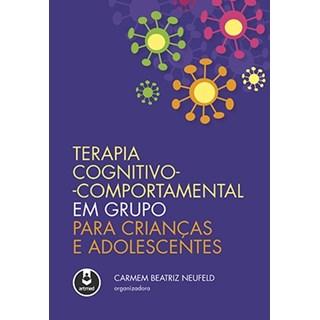 Livro - Terapia Cognitivo-Comportamental em Grupo para Crianças e Adolescentes - Neufeld