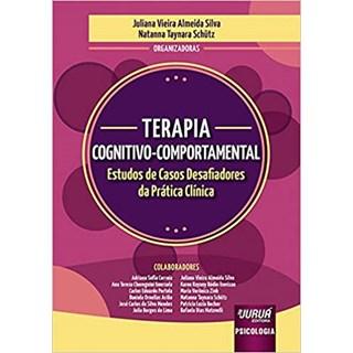 Livro - Terapia Cognitivo-Comportamental: Estudos de Casos - Silva - Juruá