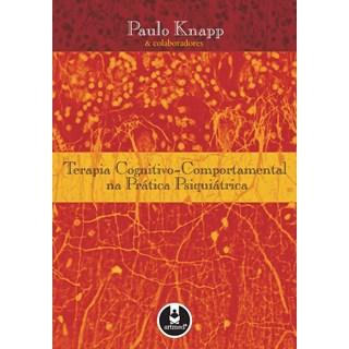 Livro - Terapia Cognitivo-Comportamental na Prática Psiquiátrica - Knapp