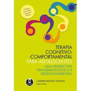 Livro - Terapia Cognitivo-Comportamental para Adolescentes - Neufeld 1ª edição