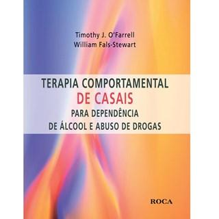 Livro - Terapia Comportamental de Casais para Dependência de Álcool e Abuso de Drogas - O´Farrel