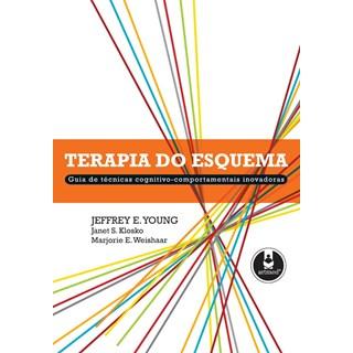 Livro - Terapia do Esquema Guia de Técnicas Cognitivo-Comportamentais Inovadoras - Young