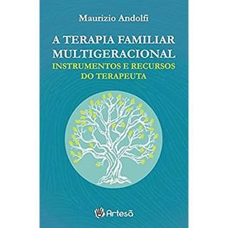 Livro - Terapia Familiar Multigeracional: Instrumentos e Recursos do Terapeuta - Andolfi