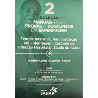 Livro - Terapia Intensiva, Administração, Infecção e Saúde do Idoso - Coleção Manuais para Provas e Concursos em Enfermagem - vol 2 - Coelho