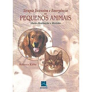 Livro - Terapia Intensiva e Emergência em Pequenos Animais - Kirby***