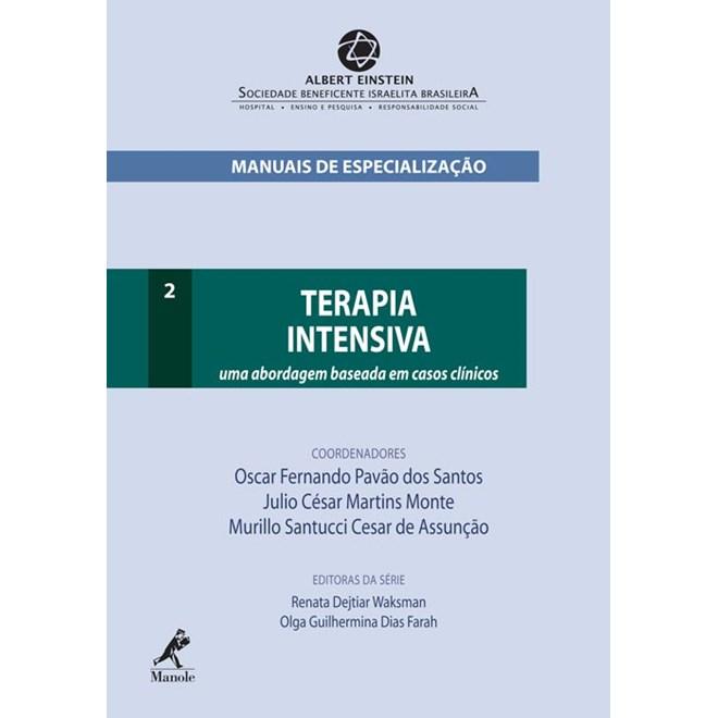 Livro - Terapia Intensiva: uma Abordagem Baseada em Casos Clínicos - Manuais de Especialização Albert Einstein - Monte