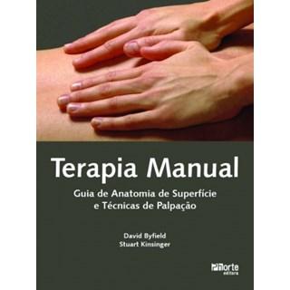 Livro - Terapia Manual - Guia de Anatomia de Superfície e Técnicas de Palpação - Byfield *** BF
