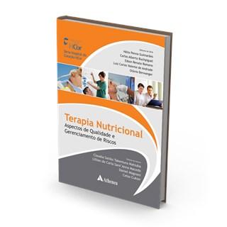 Livro - Terapia Nutricional - Aspectos de Qualidade e Gerenciamento de Riscos - Guimarães