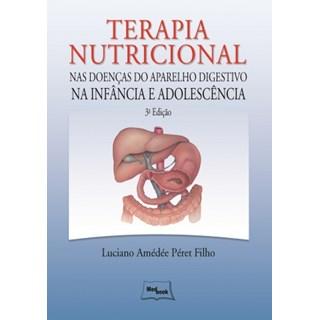 Livro - Terapia Nutricional nas Doenças do Ap. Digestivo na Infância e Adolescência - Péret Filho