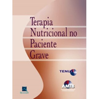 Livro - Terapia Nutricional no Paciente Grave - AMIB