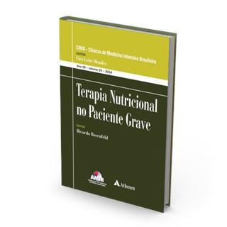 Livro - Terapia Nutricional no Paciente Grave - CMIB Clínicas de Medicina Intensiva Brasileira - AMIB - Rosenfeld